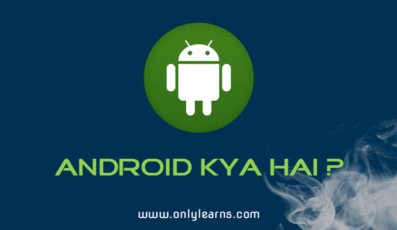 Android Kya Hai ? Puri Jankari Hindi Me