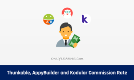 Thunkable, AppyBuilder and Kodular कितना % Commission लेता है