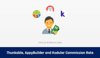 Thunkable, AppyBuilder and Kodular कितना % Commission लेता है
