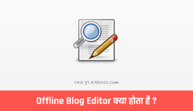 Offline Blog Editor क्या है, Top-5 Best Offline Blog Editor